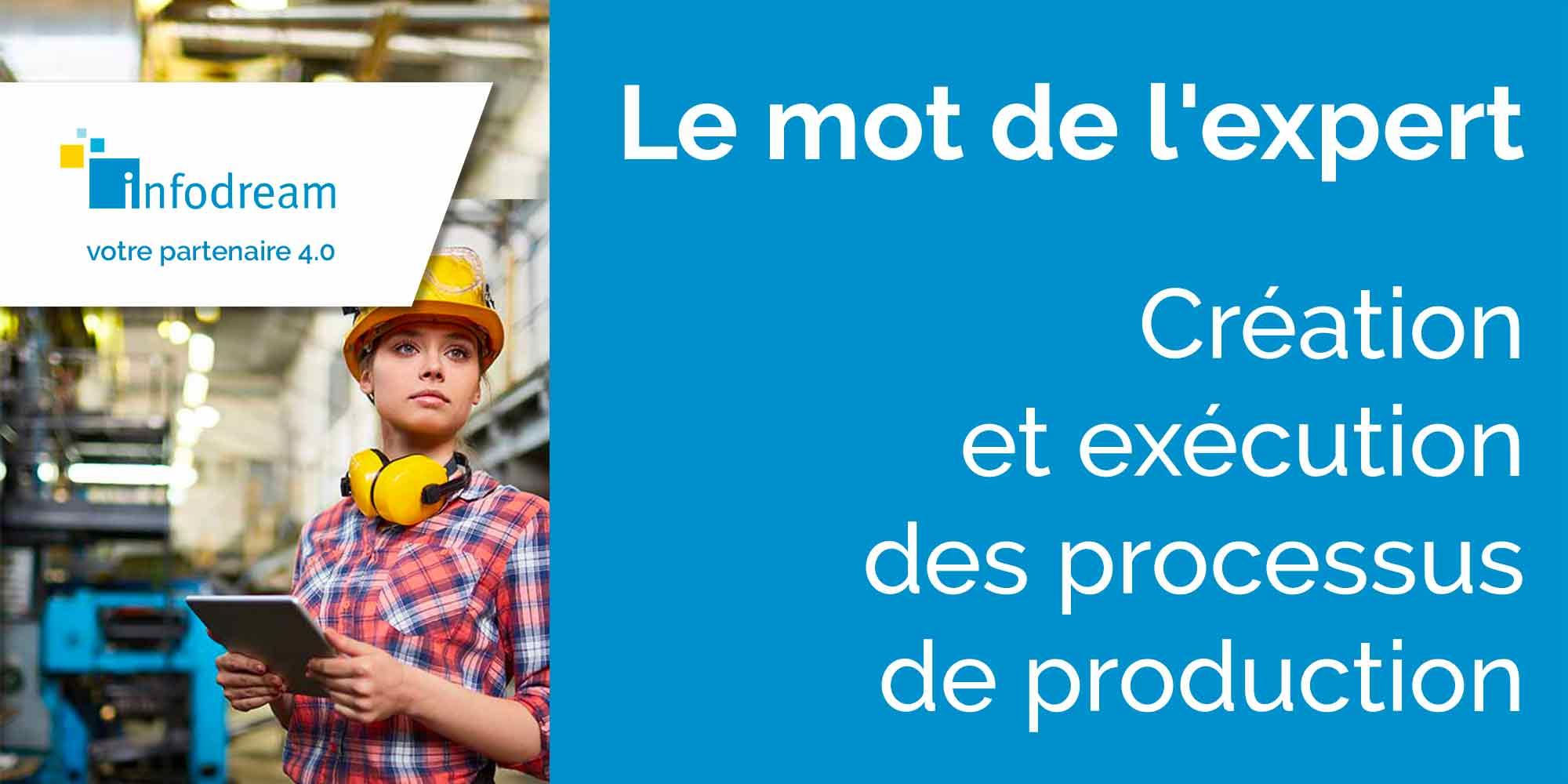 Création Et Exécution Des Processus De Production Dans L'atelier De Fabrication