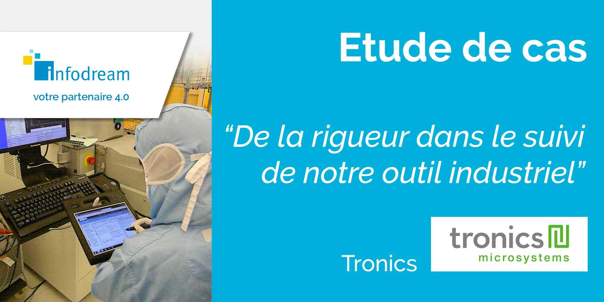 Tronics Apporte De La Rigueur Dans Le Suivi De Son Outil Industriel Avec Le MES Qualaxy D'Infodream