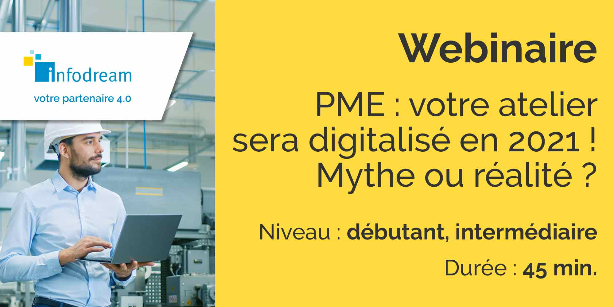 Webinaire Infodream : PME, Votre Atelier Sera Digitalisé En 2021.